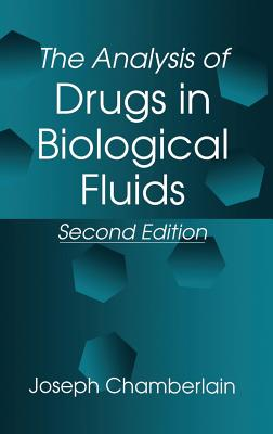 The Analysis of Drugs in Biological Fluids 2nd Edition - Chamberlain, Joseph