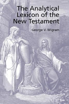 The Analytical Greek Lexicon of the New Testament - Wigram, George V