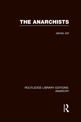 The Anarchists - Joll, James