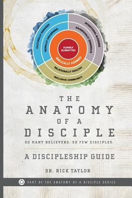 The Anatomy of a Disciple: A Discipleship Guide - Taylor, Dr Rick