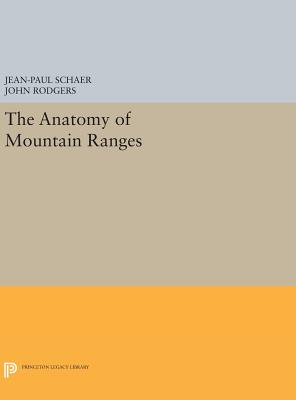 The Anatomy of Mountain Ranges - Schaer, Jean-Paul (Editor), and Rodgers, John (Editor)