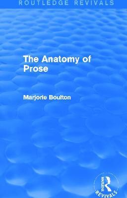 The Anatomy of Prose - Boulton, Marjorie