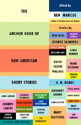 The Anchor Book of New American Short Stories - Marcus, Ben (Editor)