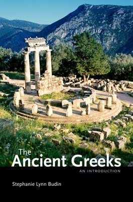 The Ancient Greeks: An Introduction - Budin, Stephanie Lynn
