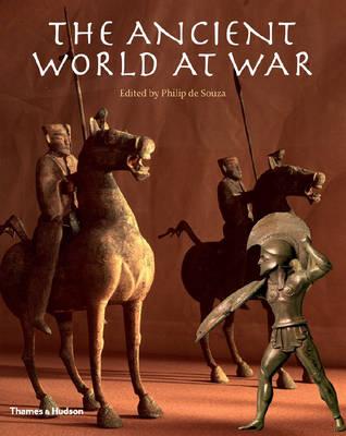 The Ancient World at War: A Global History - de Souza, Philip