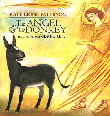 The Angel and the Donkey - Paterson, Katherine (Retold by)