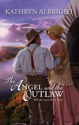 The Angel and the Outlaw - Albright, Kathryn