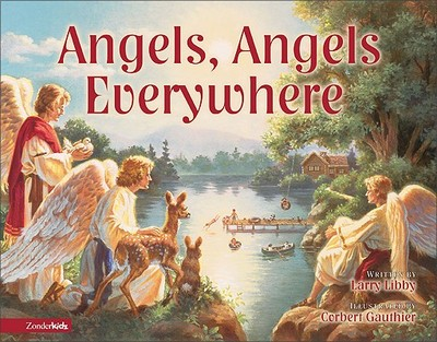 The Angels, Angels Everywhere - Libby, Larry, and Gauthier, Corbert (Illustrator)