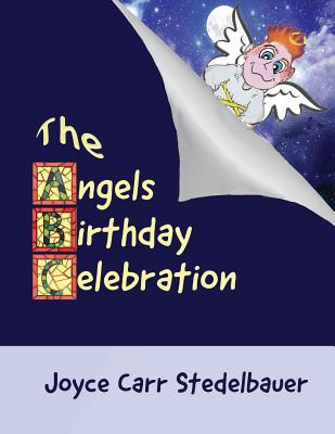 The Angels Birthday Celebration - Stedelbauer, Joyce Carr