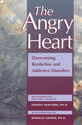 The Angry Heart: A Step-By-Step Clinical Guide - Santoro, Joseph, Ph.D.
