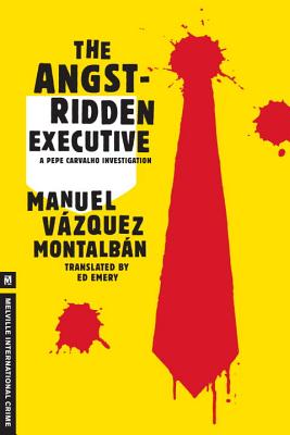The Angst-Ridden Executive - Montalban, Manuel Vazquez, and Emery, Ed (Translated by)