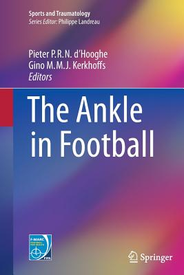 The Ankle in Football - D'Hooghe, Pieter P R N (Editor)