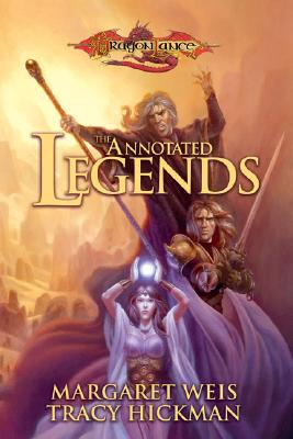 The Annotated Legends - Weis, Margaret, and Hickman, Tracy