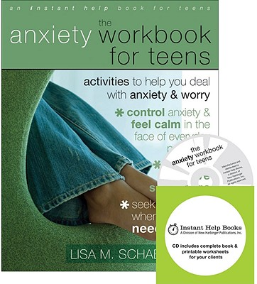 The Anxiety Workbook for Teens: Activities to Help You Deal with Anxiety & Worry - Schab, Lisa M, Lcsw