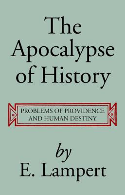 The Apocalypse of History - Lampert, E