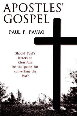 The Apostles' Gospel - Pavao, Paul