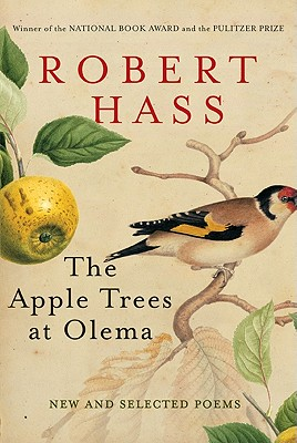 The Apple Trees at Olema: New and Selected Poems - Hass, Robert