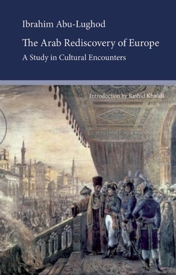 The Arab Rediscovery of Europe: A Study in Cultural Encounters - Abu Lughod, Ibrahim
