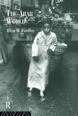 The Arab World - Findlay, Allan M