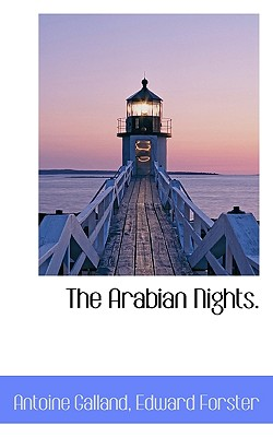 The Arabian Nights. - Galland, Antoine, and Forster, Edward