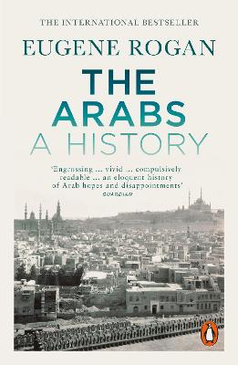 The Arabs: A History - Revised and Updated Edition - Rogan, Eugene
