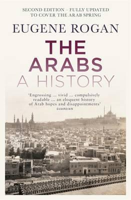 The Arabs: A History - Second Edition - Rogan, Eugene