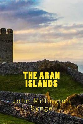 The Aran Islands - Synge, John Millington