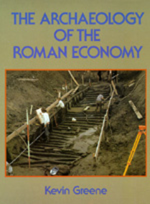 The Archaeology of the Roman Economy - Greene, Kevin