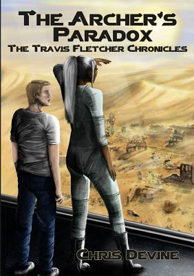 The Archer's Paradox - The Travis Fletcher Chronicles - Devine, Chris