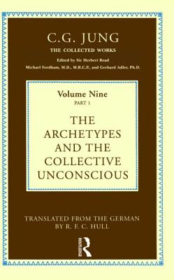 The Archetypes and the Collective Unconscious - Jung C G, and Jung, Carl Gustav, and Jung, C G, Dr.