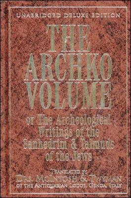 The Archko Volume - Twyman, McIntosh, and Mahan, W D, and McIntosh, James, Dr.