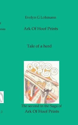 The Ark of Hoof Prints - Lohmann, Evelyn G