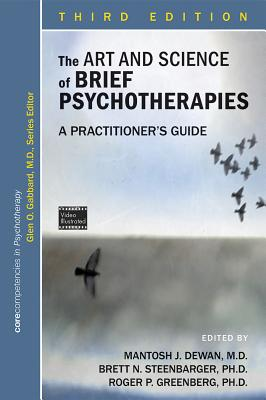 The Art and Science of Brief Psychotherapies: A Practitioner's Guide - Dewan, Mantosh J, Dr., M.D. (Editor)