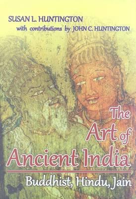 The Art of Ancient India - Huntington, Susan L.