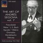 The Art of Andr�s Segovia, Vol. 7