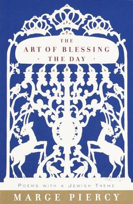 The Art of Blessing the Day - Piercy, Marge, Professor