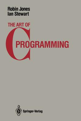 The Art of C-Programming - Jones, Robin, and Jones, Russell K, and Stewart, Ian (Photographer)
