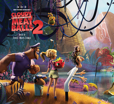 The Art of Cloudy with a Chance of Meatballs 2 - Miller-Zarneke, Tracey
