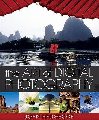 The Art of Digital Photography - Hedgecoe, John