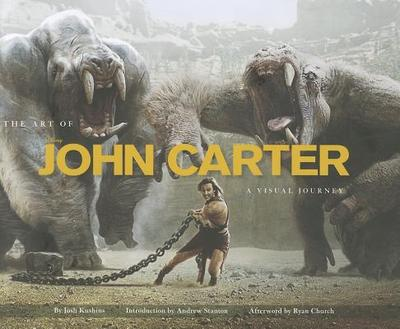 The Art of Disney John Carter: A Visual Journey - Kushins, Josh, and Church, Ryan (Afterword by), and Stanton, Andrew, MD (Introduction by)
