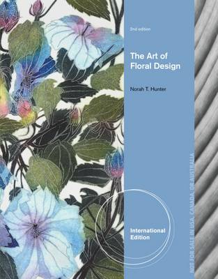 The Art of Floral Design - Hunter, Norah T.