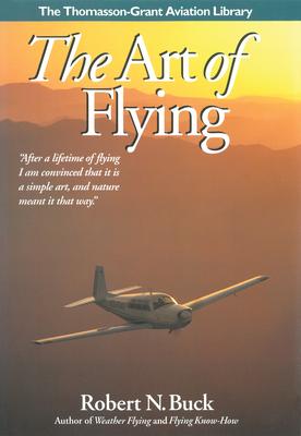 The Art of Flying - Buck, Robert N