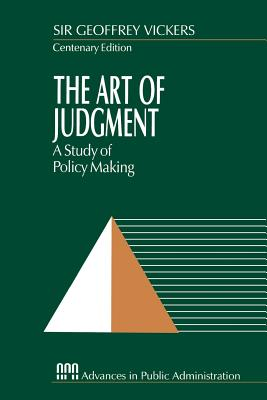 The Art of Judgment: A Study of Policy Making - Vickers, Geoffrey, Sir