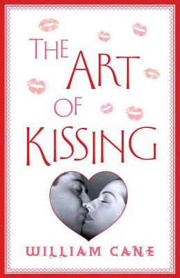 The Art of Kissing - Cane, William