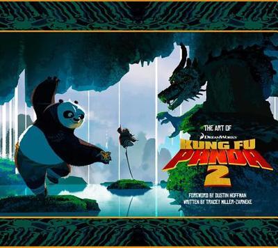 The Art of Kung Fu Panda 2 - Miller-Zarneke, Tracey, and Hoffman, Dustin (Foreword by)