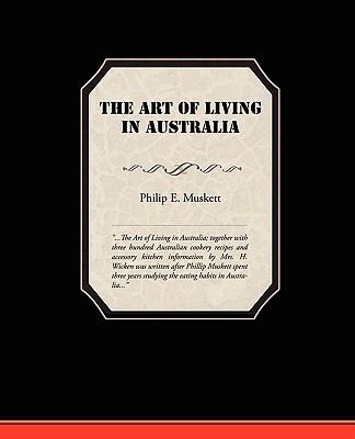 The Art of Living in Australia - Muskett, Philip E