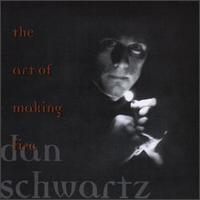 The Art of Making Fire - Dan Schwartz