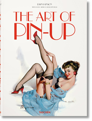 The Art of Pin-Up XL - Hanson, Dian (Editor), and Blum, Sarahjane (Contributions by), and Meisel, Louis (Contributions by)