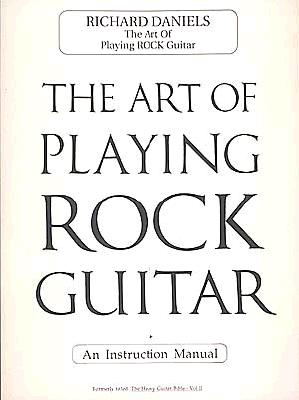 The Art of Playing Rock Guitar - Daniels, Richard