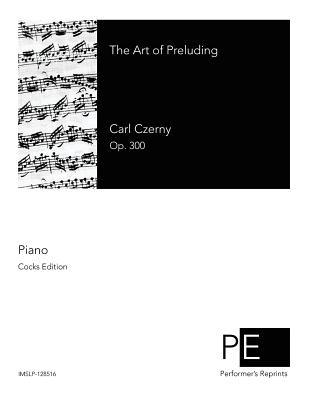 The Art of Preluding - Bishop, John (Editor), and Czerny, Carl